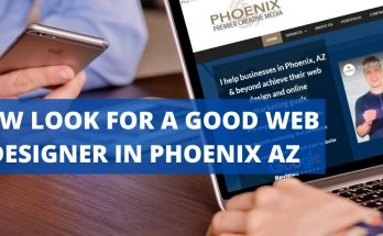 How Look For A Good Web Designer In Phoenix AZ
